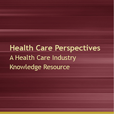 Health Care Perspectives: A Health Care Industry Knowledge Resource image