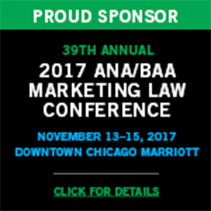 Proud Sponsor of the 2017 ANA/BAA Marketing Law Conference